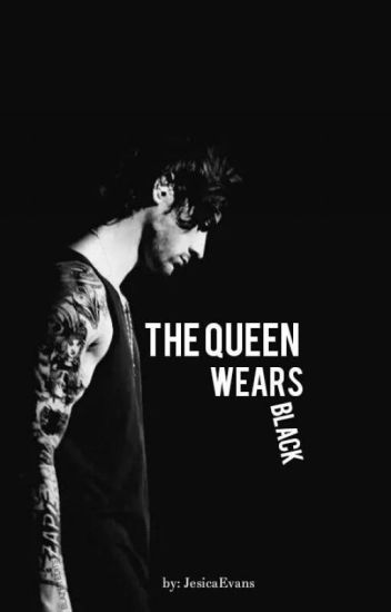 The Queen Wears Black | Zayn Malik FanFiction