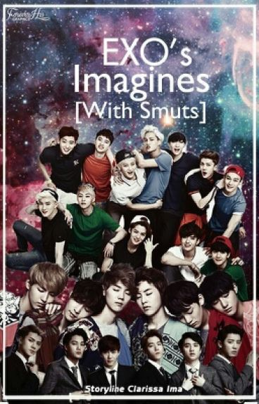 EXO Imagines [WITH SMUTS][REQUEST CLOSED]