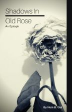 Shadows In Old Rose by numbgut