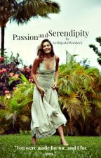 Passion and Serendipity (Slow Updates) by XxMajesticWordsxX