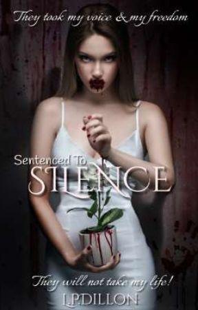 Sentenced To Silence by LPDillon