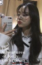 The Adventures Of Kelly Tuckerman  by Btstrashbish