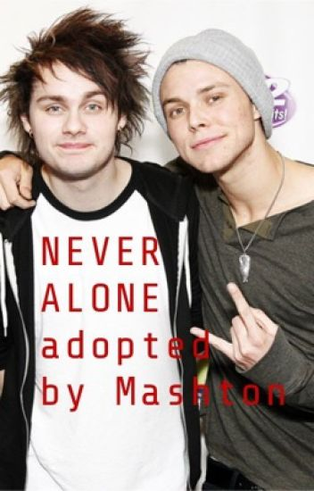 Never Alone - Adopted by Mashton