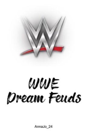 WWE Dream Feuds by AnnaJo_24