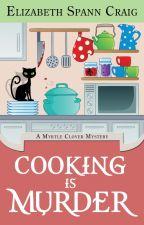 Cooking is Murder,  A Myrtle Clover Mystery #11 by ElizabethSCraig