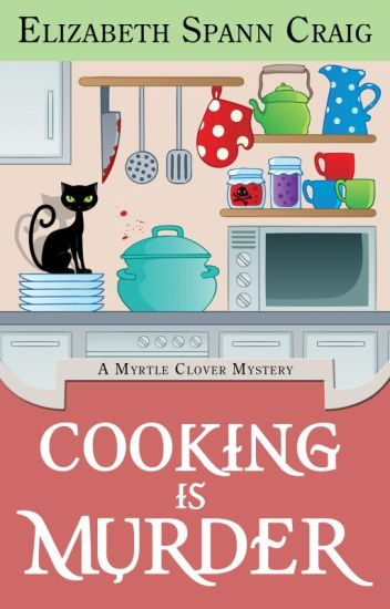 Cooking is Murder,  A Myrtle Clover Mystery #11
