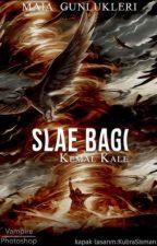 SLAE BAĞI [Maia Günlükleri] (Yeniden Yazılıyor) by kemalyigitkale