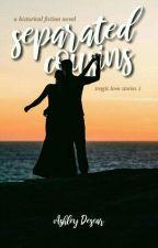 Separated Cousins (Tragic Love Stories 1) by beshiwap_ganern