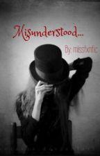Misunderstood... by missfxnfic