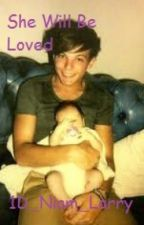 She Will Be Loved (A Louis Tomlinson Fanfic) by hipsterharold