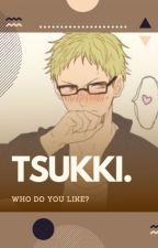 Tsukki who do you like? by G0anna_s