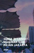Senja di Langit Madinah  by lsnsrh