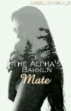 The Alpha's Barren Mate by unbelievably_b