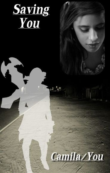Camila/You - Saving you