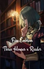 Fe: Three Houses x Reader One Shots by cloudnaut