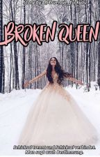 ℬrooken Queen by TrueLove_fuckyou