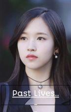 Past Lives... (Mina x Female Reader) by BabyCubChaeng