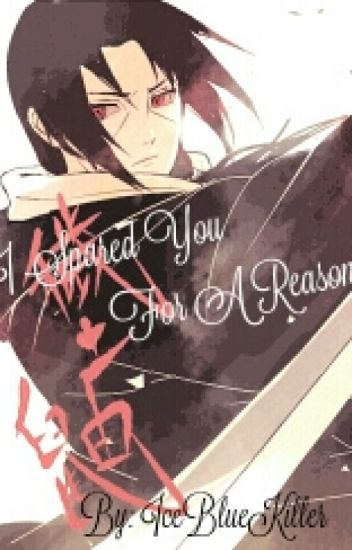 Itachi love story: I spared you for a reason