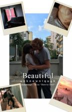 BEAUTIFUL - Luke H by unknownlqugh