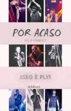 Por acaso (Fly fanfic) by schuckduda