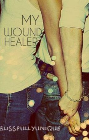 My Wound Healer by BlissfullyUnique