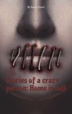 Diaries of a crazy person: Home is hell by Rane_Hawk
