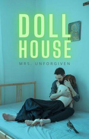 Dollhouse by MrsUnforgiven