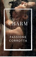 CHARM Passione Corrotta by Girlgg_000