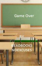 Game Over by READBOOKSNOEXCUSES