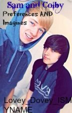 Sam And Colby Imagines And Preferences. by Lovey_Dovey_ISMYNAME