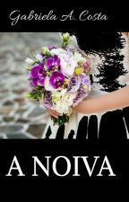 A NOIVA by Gabyies