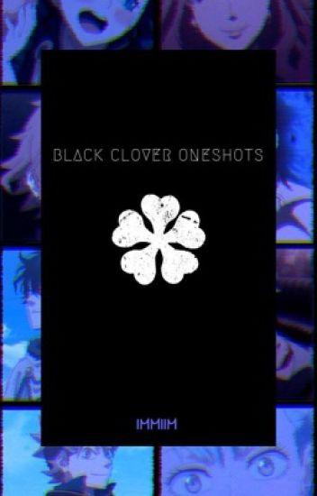 Black Clover Oneshots | x Reader