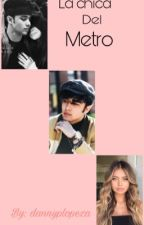 La Chica del Metro (Joel Pimentel y tu) by dannyplopeza