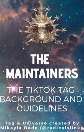 The Maintainers TikTok Tag - Tag Background and Guidelines