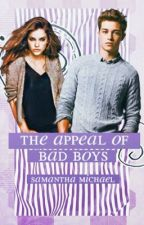 The Appeal Of Bad Boys (On Hold) by RadiantShiver