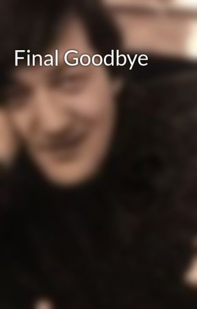 Final Goodbye by AspenLanders