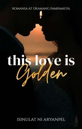 This Love Is Golden by aryanpel