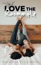 Love The Roommate  by MariaE_writes