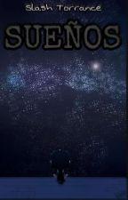 Sueños by SlashTorrance217