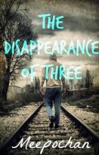 The Disappearance of Three by meepochan