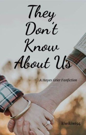 They Don't Know About Us ( Hayes Grier)