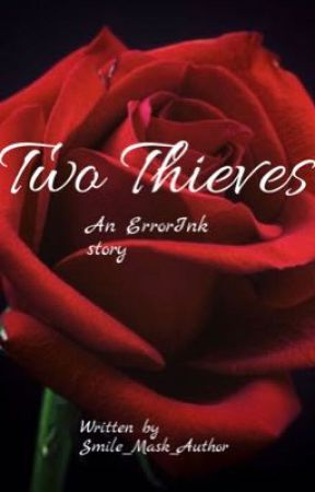 Two Thieves an ErrorInk story  by Smile_Mask_Author