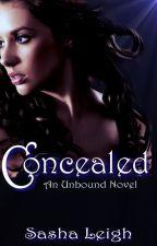 Concealed (Unbound, Book 4) by SashaLeighS