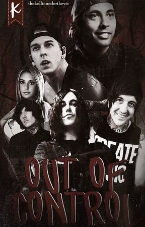 Out Of Control // (KELLIC) by kellicstalker