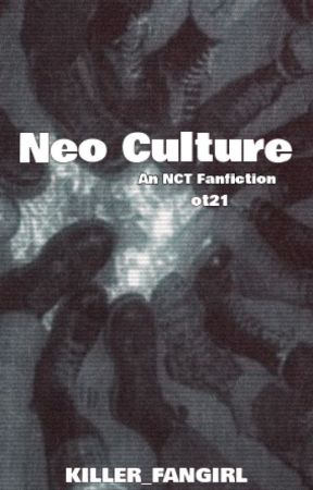 Neo Culture:|: A NCT Opt21 Fanfiction by KILLER_FANGIRL