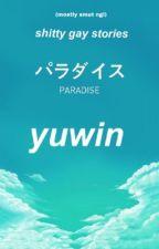 Yuwin Oneshots (top!Yuta) by Wonwongege