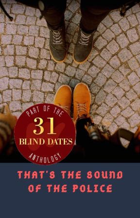Blind Date 13 of 31: That's The Sound of The Police by KevinaOyatedor