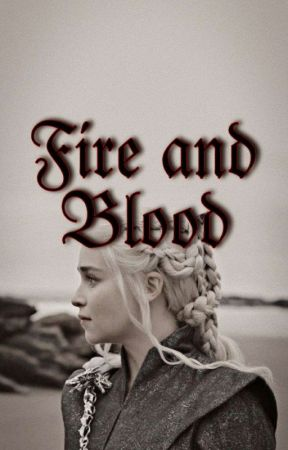 Fire and Blood | J. Lannister (Book Two) by Drvnk_Queen
