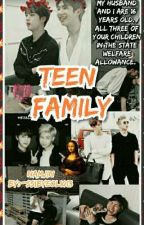 •Teen Family•||Namjin\Completed\ by Ssibyeol1013