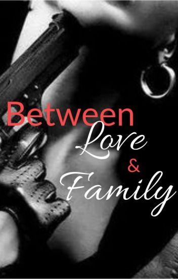 Between Love & Family